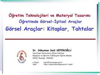 gretim Teknolojileri ve Materyal Tasarimi    gretimde G rsel-Isitsel Ara lar G rsel Ara lar: Kitaplar, Tahtalar