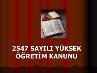 2547 SAYILI YÜKSEK ÖĞRETİM KANUNU