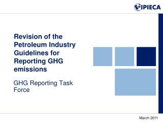 Revision of the Petroleum Industry Guidelines for Reporting GHG emissions