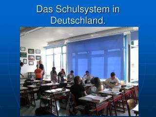 Das Schulsystem in Deutschland .