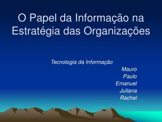 O Papel da Informa��o na Estrat�gia das Organiza��es