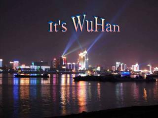 It's WuHan