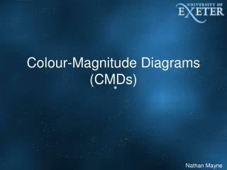 Colour-Magnitude Diagrams (CMDs)