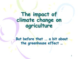 The impact of climate change on agriculture