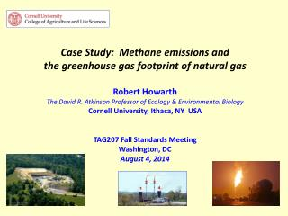 Case Study:  Methane emissions and  the greenhouse gas footprint of natural gas Robert Howarth