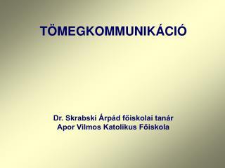Dr. Skrabski  rp d foiskolai tan r Apor Vilmos Katolikus Foiskola