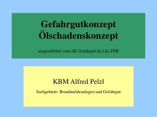 Gefahrgutkonzept Ölschadenskonzept ausgearbeitet vom AK Gefahrgut im Lkr. FFB