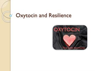 Oxytocin and Resilience