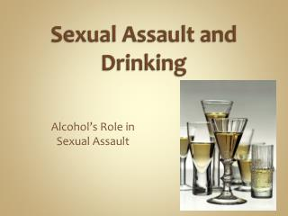 Sexual Assault and Drinking