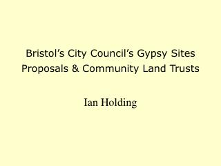 Bristol�s City Council�s Gypsy Sites Proposals & Community Land Trusts