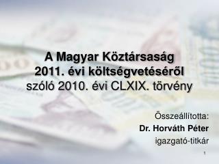 A Magyar Köztársaság 201 1 . évi költségvetéséről szóló 20 10 . évi  CLXIX.  törvény