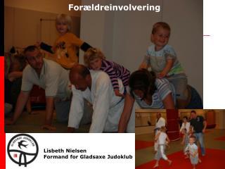 Lisbeth Nielsen Formand for Gladsaxe Judoklub