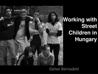 Working with Street Children in Hungary