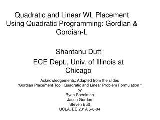 Quadratic and Linear WL Placement Using Quadratic Programming: Gordian  Gordian-L