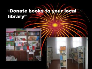 """ Donate books to your local library"""