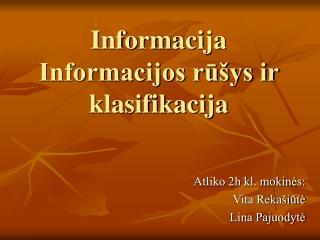 Informacija Informacijos rūšys ir klasifikacija