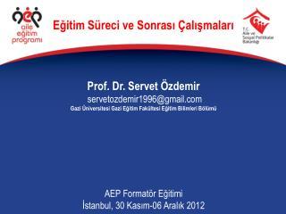 Prof. Dr. Servet Özdemir  servetozdemir1996@gmail