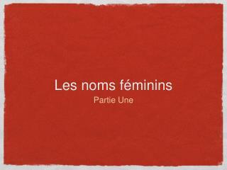 Les noms féminins