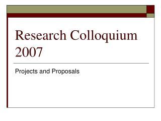 Research Colloquium 2007