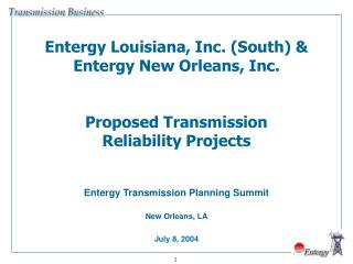 Entergy Transmission Planning Summit New Orleans, LA July 8, 2004