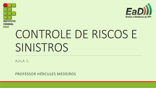 CONTROLE DE RISCOS E SINISTROS