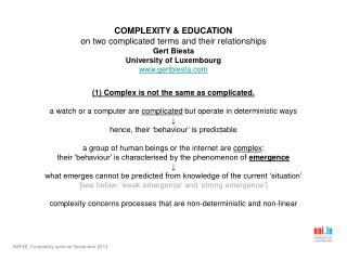 COMPLEXITY & EDUCATION on two complicated terms and their relationships Gert Biesta