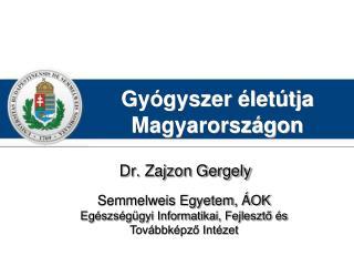 Gyógyszer életútja Magyarországon