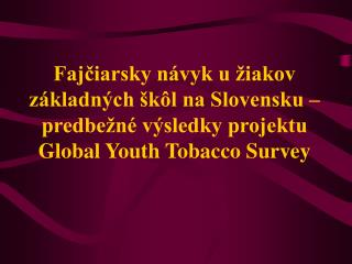 GYTS � Global Youth Tobacco Survey