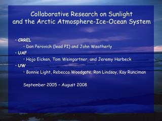 Collaborative Research on Sunlight  and the Arctic Atmosphere-Ice-Ocean System CRREL