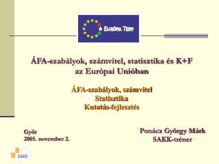 ÁFA-szabályok, számvitel, statisztika és K+F az Európai Unióban ÁFA-szabályok, számvitel