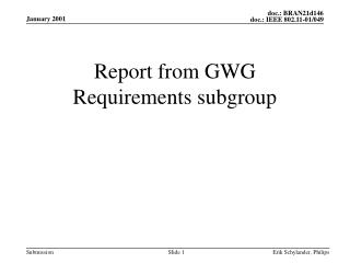 Report from GWG Requirements subgroup