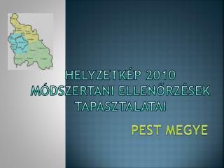 HELYZETKÉP 2010 MÓDSZERTANI ELLENŐRZÉSEK TAPASZTALATAI