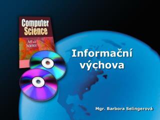 Informa?n� v�chova