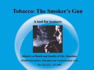 Tobacco: The Smoker�s Gun A tool for trainers