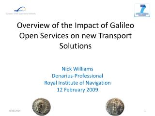 Overview of the Impact of Galileo Open Services on new Transport Solutions