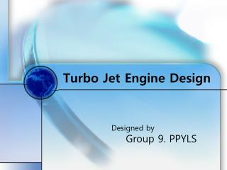 Turbo Jet Engine Design