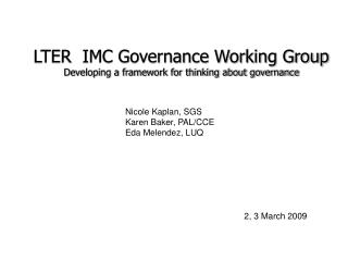 LTER  IMC Governance Working Group Developing a framework for thinking about governance