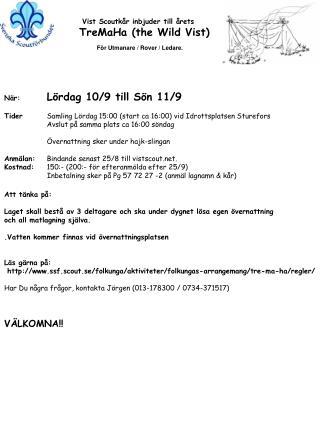 När: Lördag 10/9 till Sön 11/9