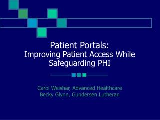 Patient Portals: Improving Patient Access While Safeguarding PHI