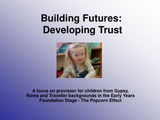 Building Futures:  Developing Trust