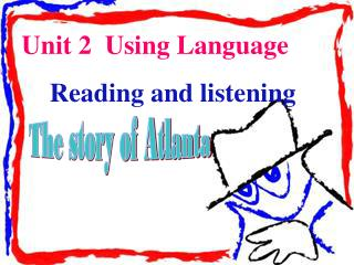 Unit 2  Using Language Reading and listening