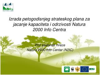 Izrada petogodisnjeg strateskog plana za jacanje kapaciteta i odrzivosti Natura 2000 Info Centra