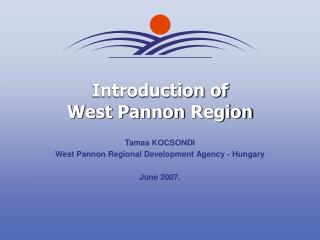 Introduction of  West Pannon  Region