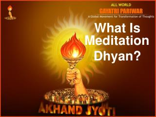 What Is Meditation Dhyan?