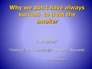 Why we don't have always success  to treat the smoker