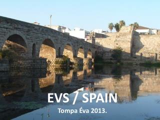 EVS / SPAIN Tompa  Éva 2013.
