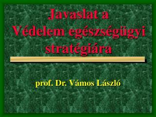 Javaslat a  Védelem egészségügyi stratégiára