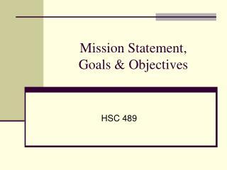Mission Statement,  Goals & Objectives