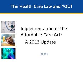 The Health Care Law and YOU!
