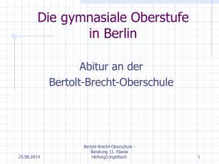 Die gymnasiale Oberstufe  in Berlin